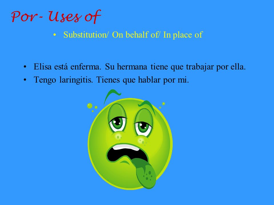 Por- Uses of Substitution/ On behalf of/ In place of