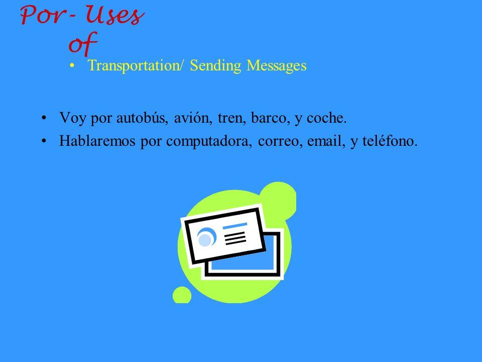 Por- Uses of Transportation/ Sending Messages