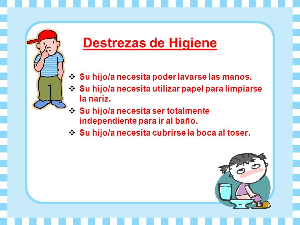 Destrezas de Higiene Su hijo/a necesita poder lavarse las manos.