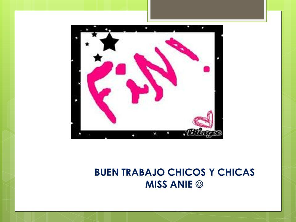 BUEN TRABAJO CHICOS Y CHICAS