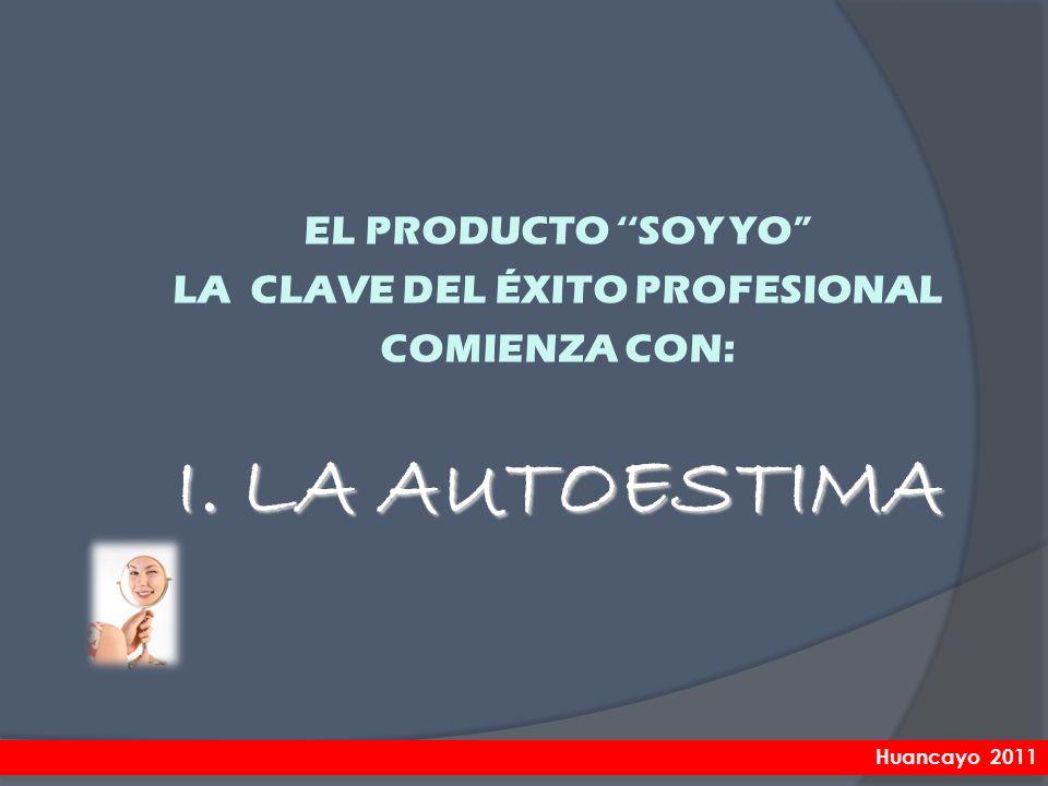 LA CLAVE DEL ÉXITO PROFESIONAL COMIENZA CON: