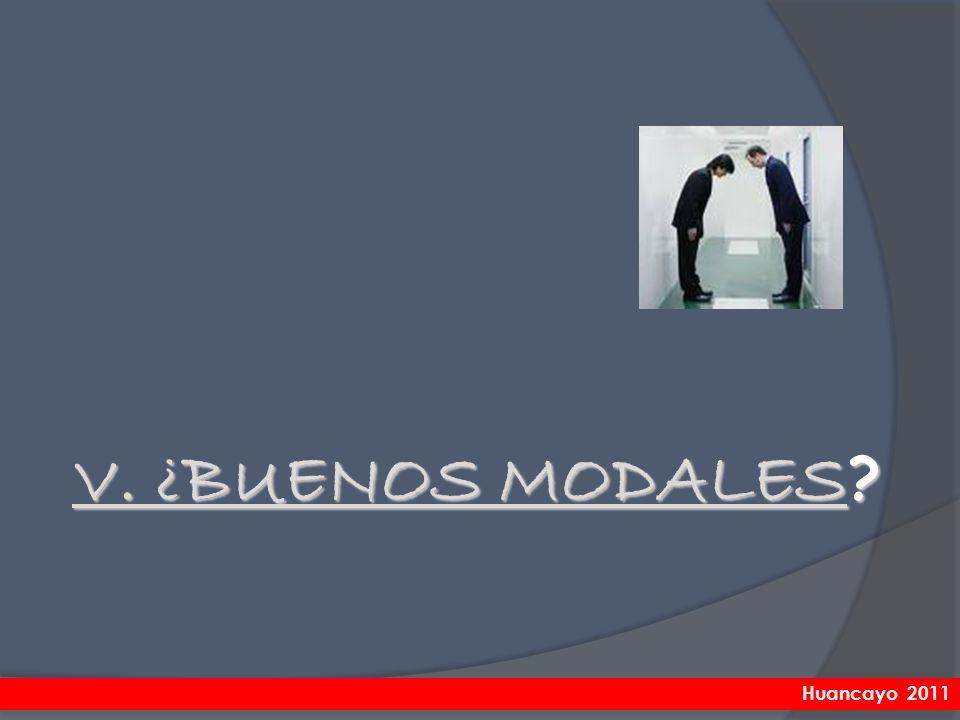 V. ¿BUENOS MODALES Huancayo 2011