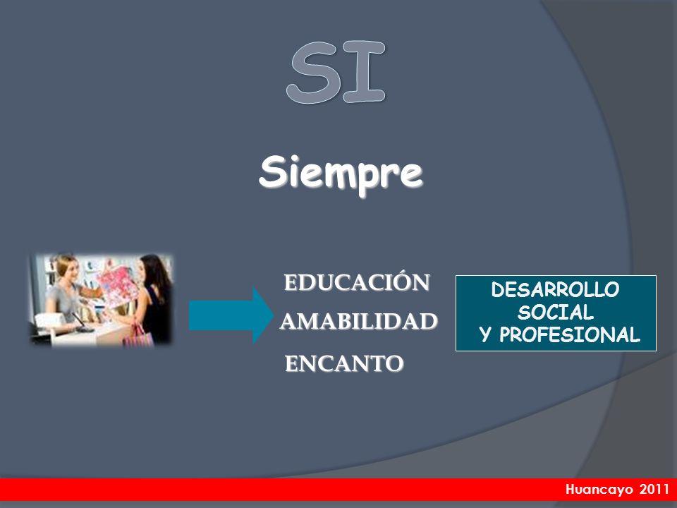 SI Siempre EDUCACIÓN AMABILIDAD ENCANTO DESARROLLO SOCIAL