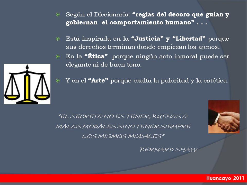 Según el Diccionario: reglas del decoro que guian y gobiernan el comportamiento humano . . .