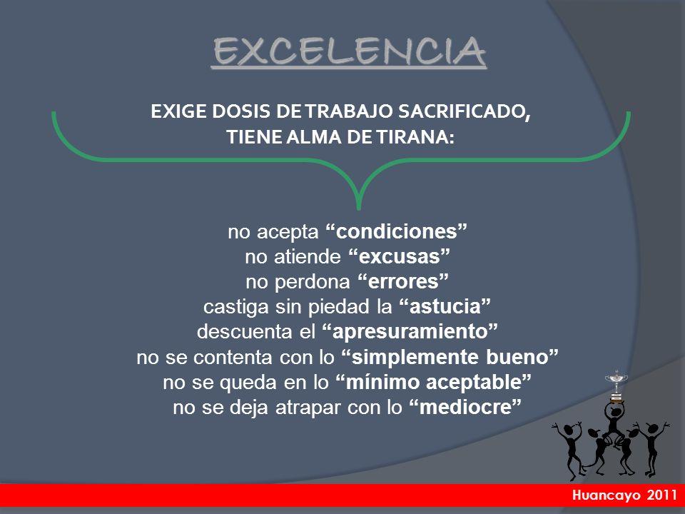 EXIGE DOSIS DE TRABAJO SACRIFICADO,