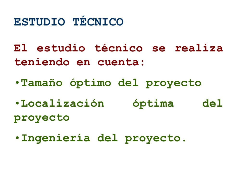 ESTUDIO TÉCNICO El estudio técnico se realiza teniendo en cuenta: