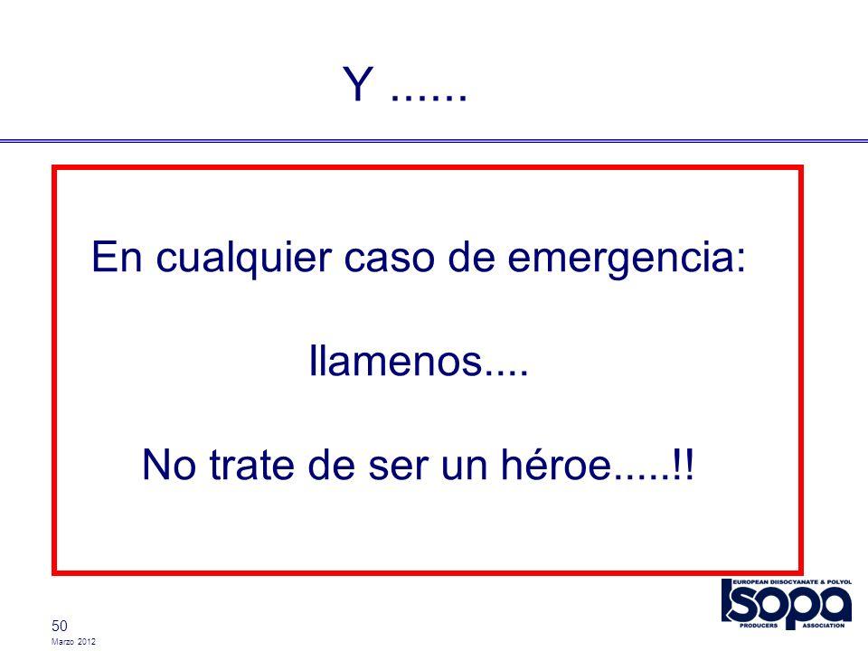 En cualquier caso de emergencia: