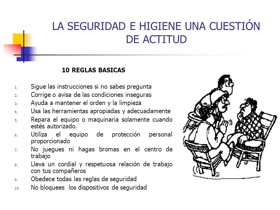 LA SEGURIDAD E HIGIENE UNA CUESTIÓN DE ACTITUD