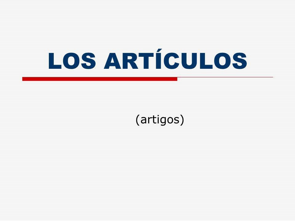 LOS ARTÍCULOS (artigos)