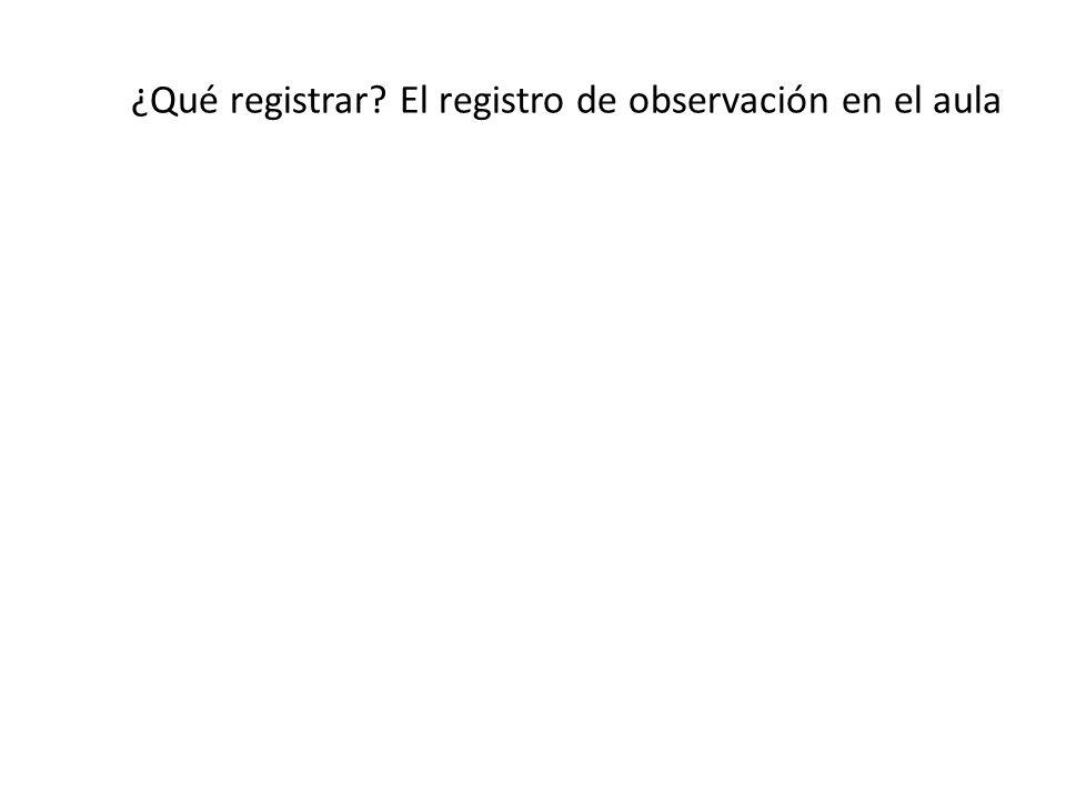 ¿Qué registrar El registro de observación en el aula