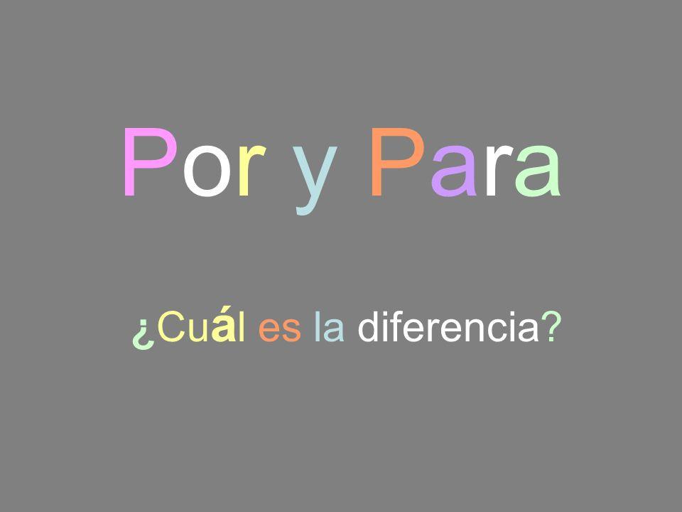 Por y Para ¿Cuál es la diferencia