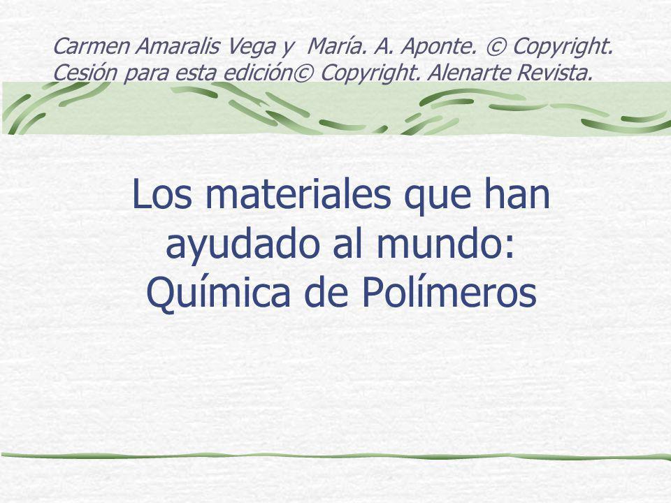 Los materiales que han ayudado al mundo: Química de Polímeros