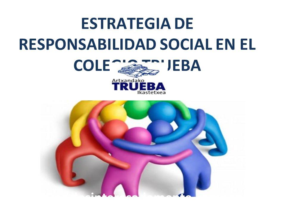 ESTRATEGIA DE RESPONSABILIDAD SOCIAL EN EL COLEGIO TRUEBA