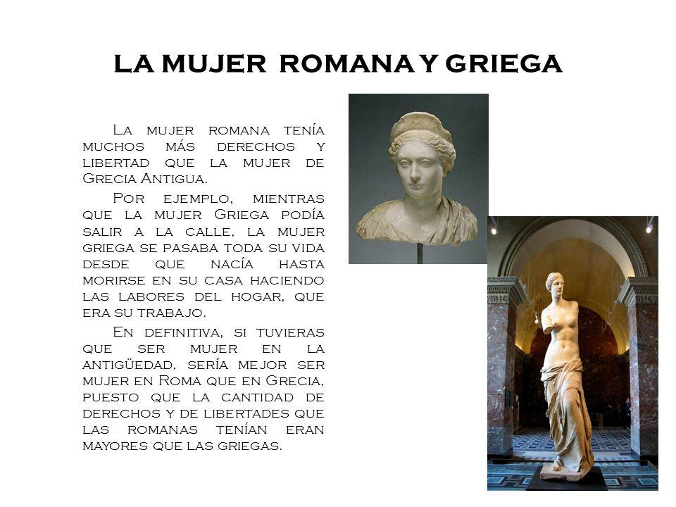 LA MUJER ROMANA Y GRIEGA