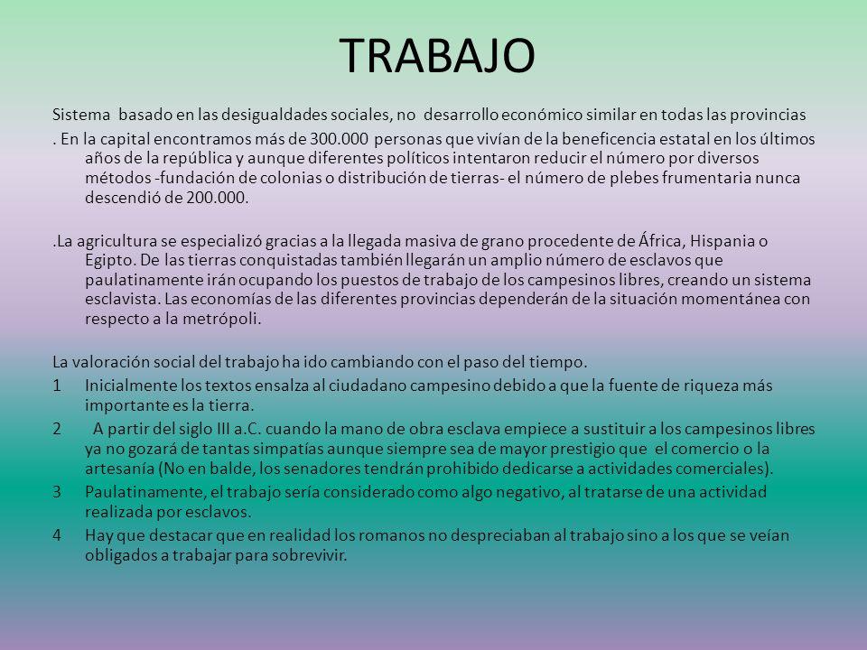 TRABAJO Sistema basado en las desigualdades sociales, no desarrollo económico similar en todas las provincias.