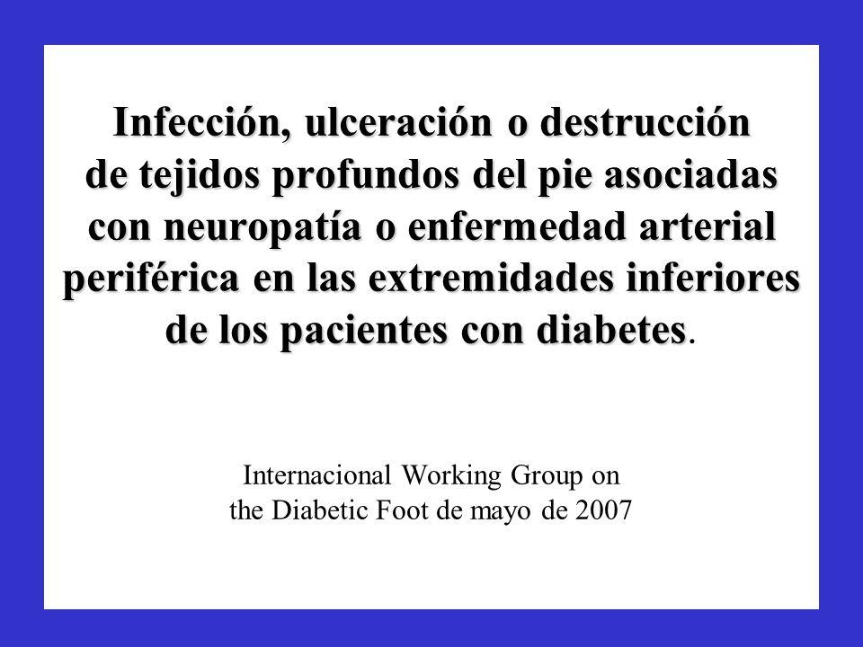 Infección, ulceración o destrucción de tejidos profundos del pie asociadas con neuropatía o enfermedad arterial periférica en las extremidades inferiores de los pacientes con diabetes.