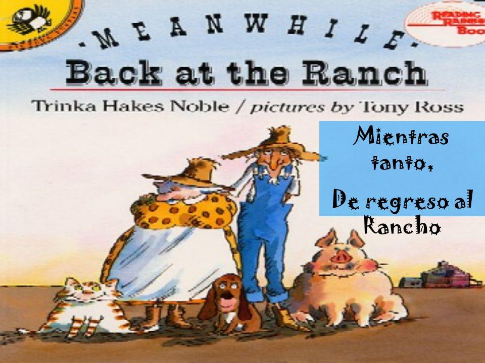 Mientras tanto, De regreso al Rancho