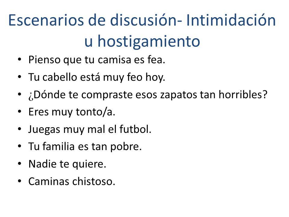 Escenarios de discusión- Intimidación u hostigamiento