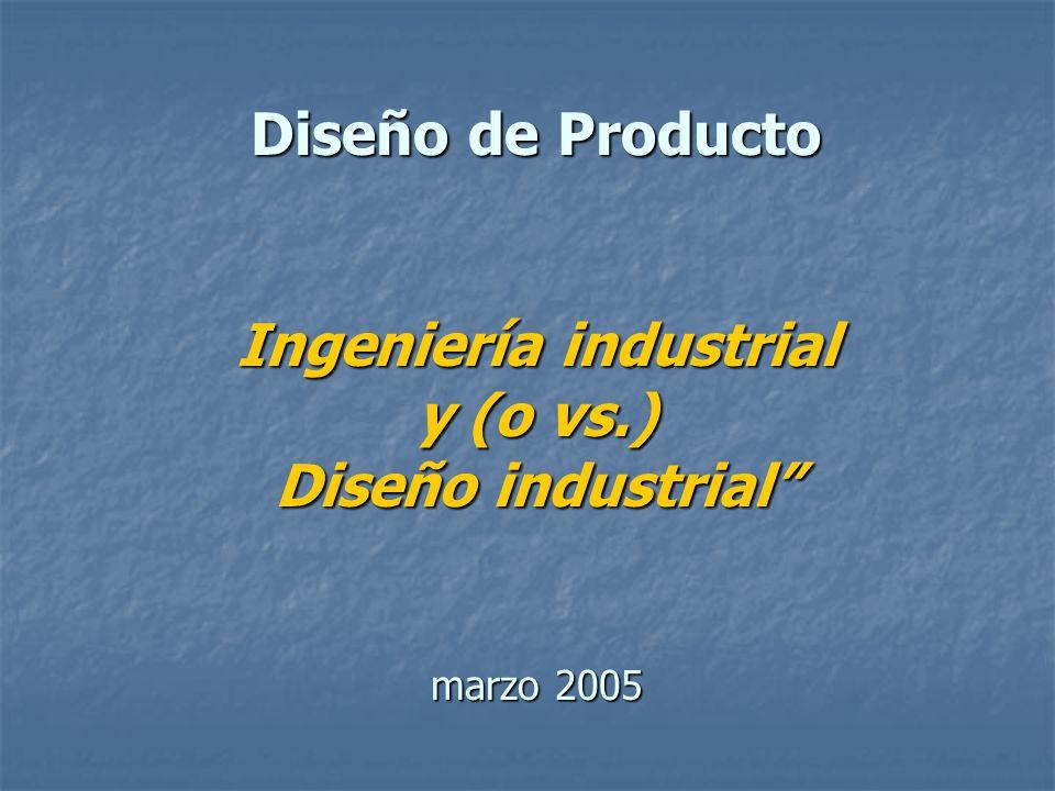 Diseño de Producto Ingeniería industrial y (o vs