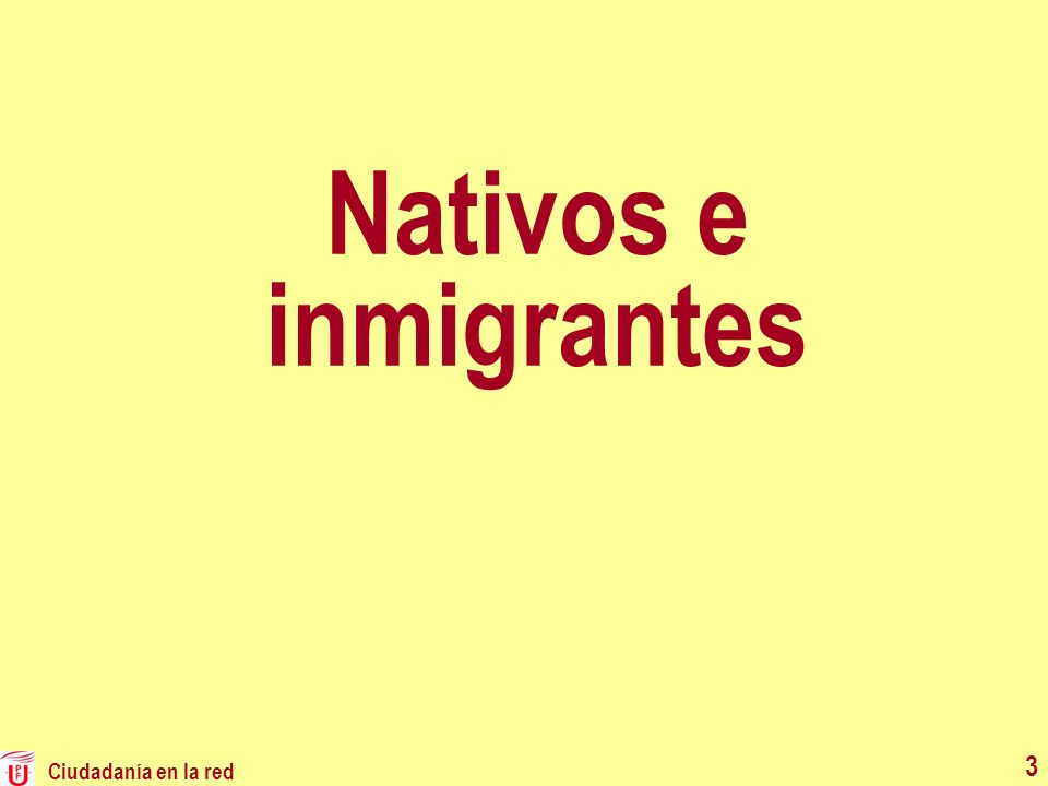 Nativos e inmigrantes Ciudadanía en la red