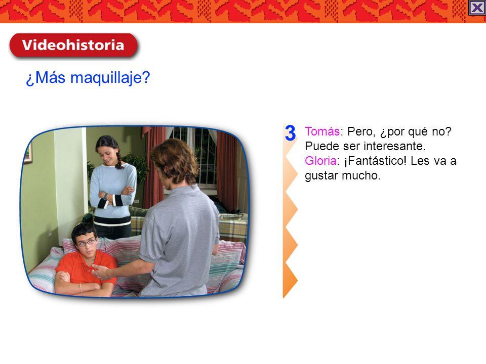 3 ¿Más maquillaje Tomás: Pero, ¿por qué no Puede ser interesante.