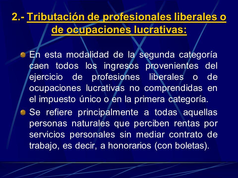 2.- Tributación de profesionales liberales o de ocupaciones lucrativas: