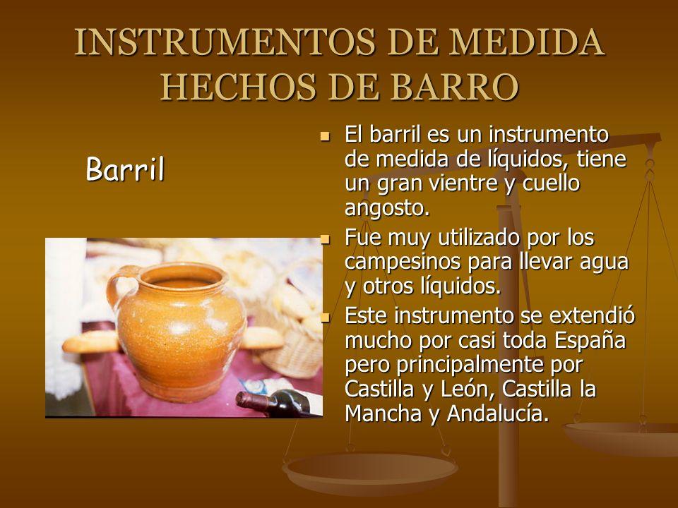INSTRUMENTOS DE MEDIDA HECHOS DE BARRO