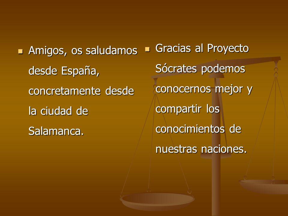 Gracias al Proyecto Sócrates podemos conocernos mejor y compartir los conocimientos de nuestras naciones.
