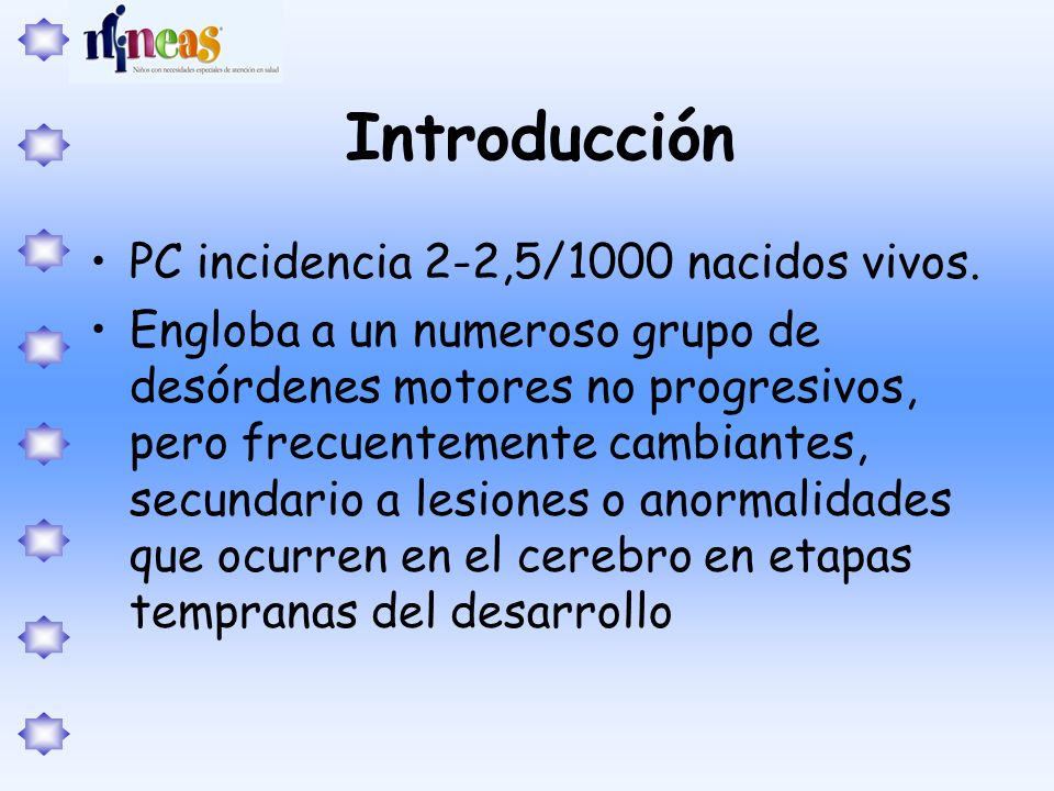 Introducción PC incidencia 2-2,5/1000 nacidos vivos.