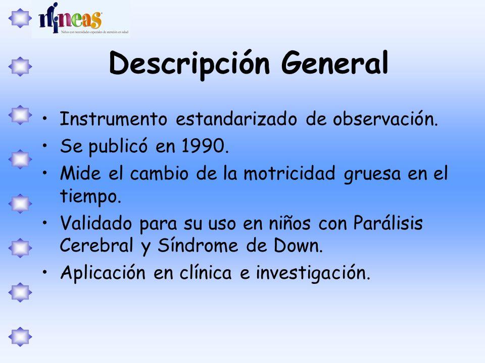 Descripción General Instrumento estandarizado de observación.