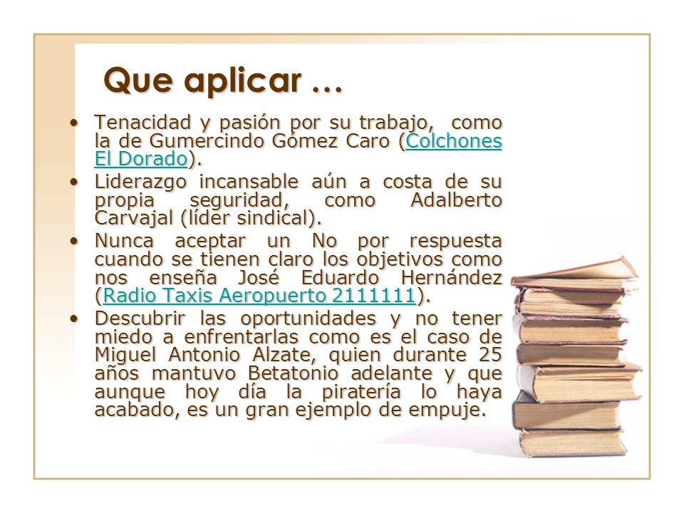 Que aplicar … Tenacidad y pasión por su trabajo, como la de Gumercindo Gómez Caro (Colchones El Dorado).