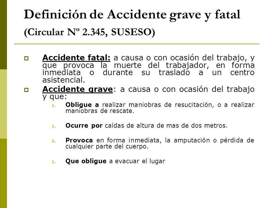 Definición de Accidente grave y fatal (Circular Nº 2.345, SUSESO)