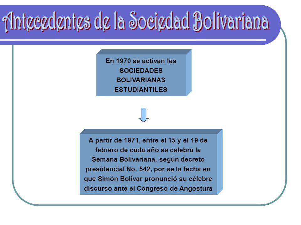 En 1970 se activan las SOCIEDADES BOLIVARIANAS ESTUDIANTILES
