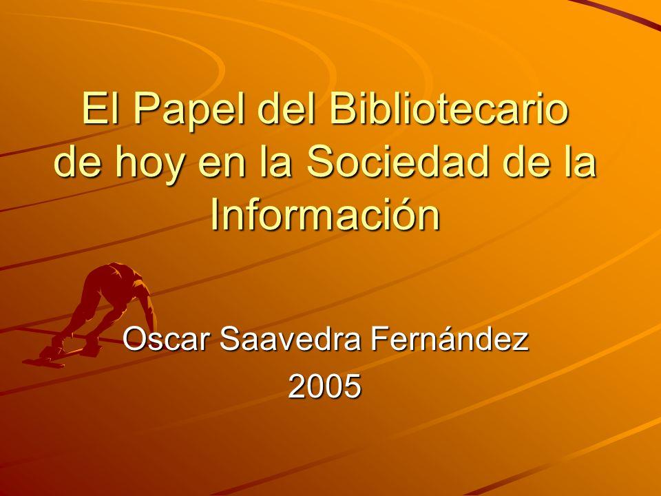El Papel del Bibliotecario de hoy en la Sociedad de la Información