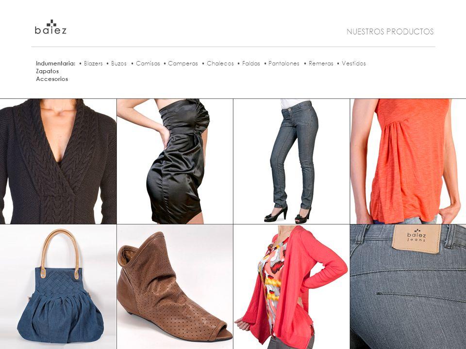 NUESTROS PRODUCTOS Indumentaria: • Blazers • Buzos • Camisas • Camperas • Chalecos • Faldas • Pantalones • Remeras • Vestidos.