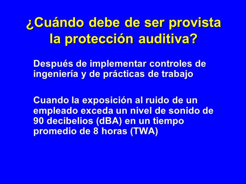 ¿Cuándo debe de ser provista la protección auditiva