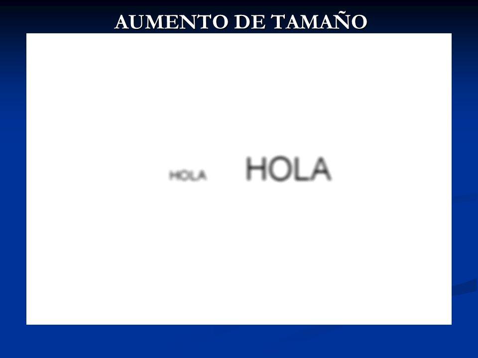 AUMENTO DE TAMAÑO