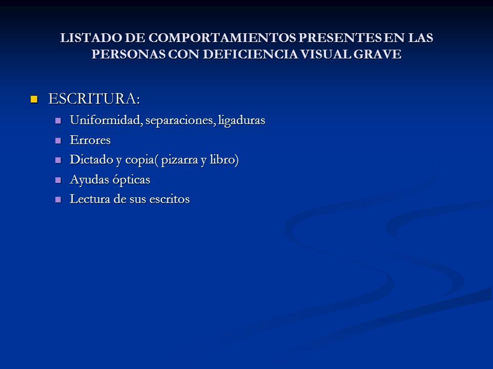 LISTADO DE COMPORTAMIENTOS PRESENTES EN LAS PERSONAS CON DEFICIENCIA VISUAL GRAVE
