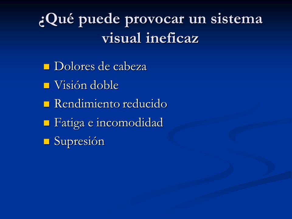 ¿Qué puede provocar un sistema visual ineficaz