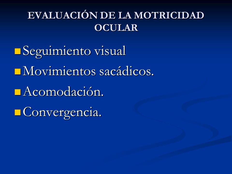 EVALUACIÓN DE LA MOTRICIDAD OCULAR