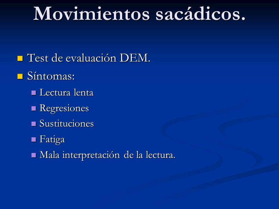 Movimientos sacádicos.