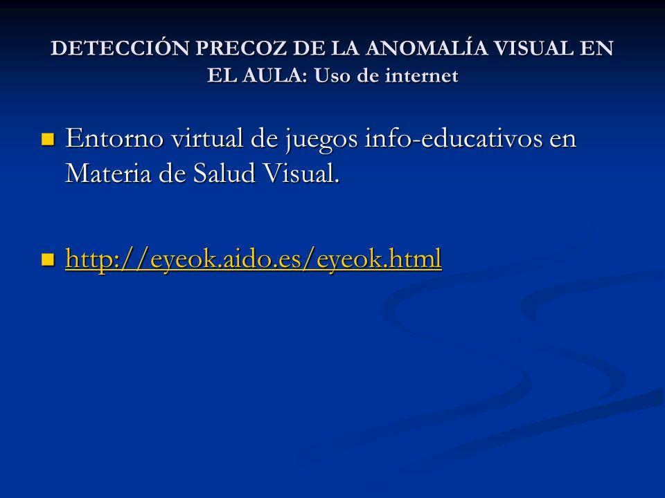 DETECCIÓN PRECOZ DE LA ANOMALÍA VISUAL EN EL AULA: Uso de internet