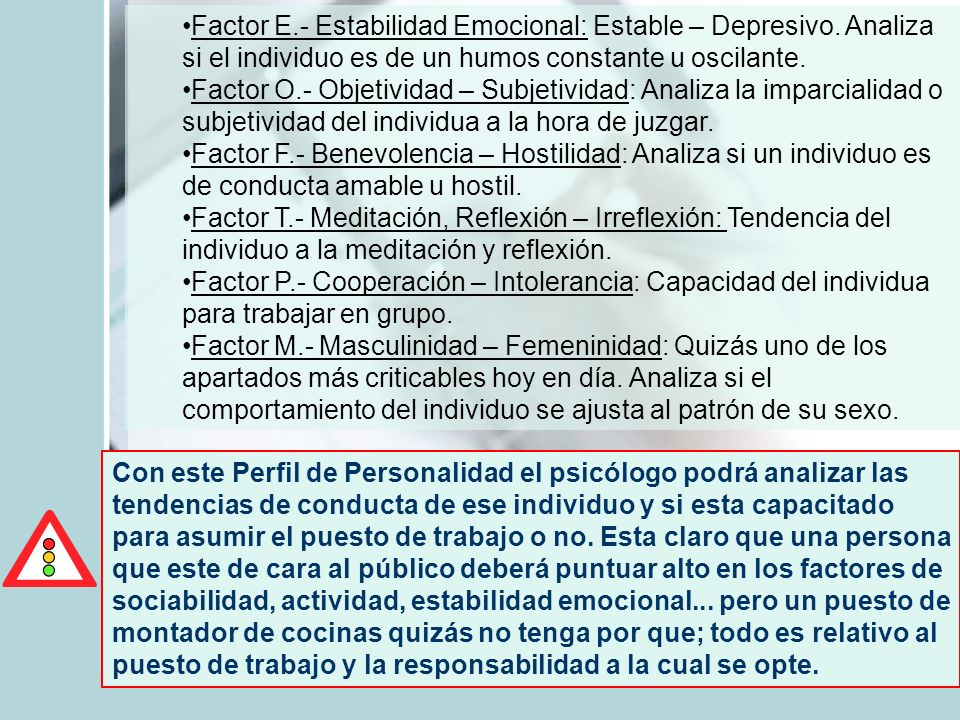 Factor E. - Estabilidad Emocional: Estable – Depresivo