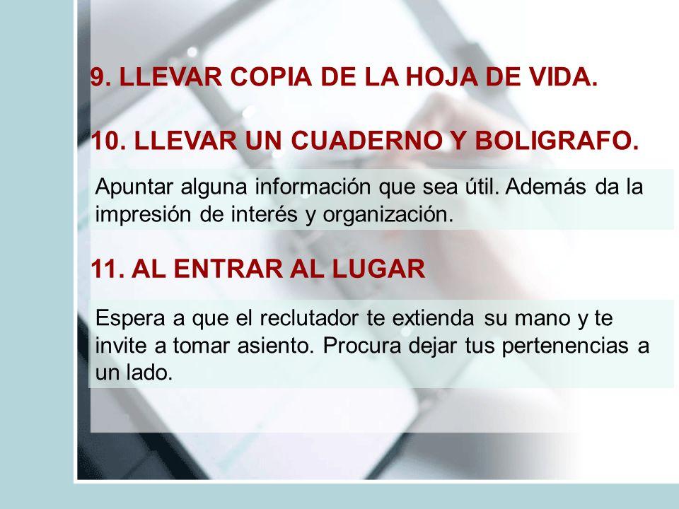 9. LLEVAR COPIA DE LA HOJA DE VIDA.