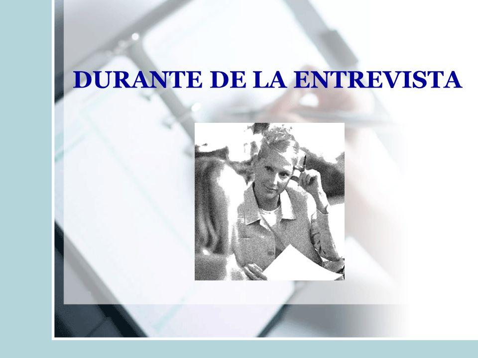 DURANTE DE LA ENTREVISTA