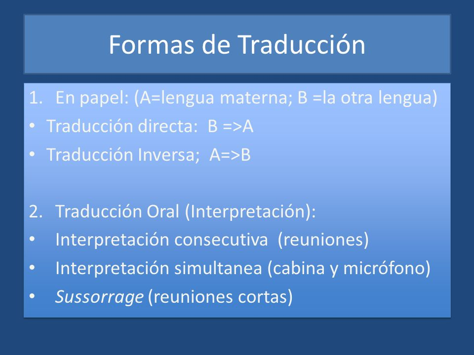 Formas de Traducción En papel: (A=lengua materna; B =la otra lengua)