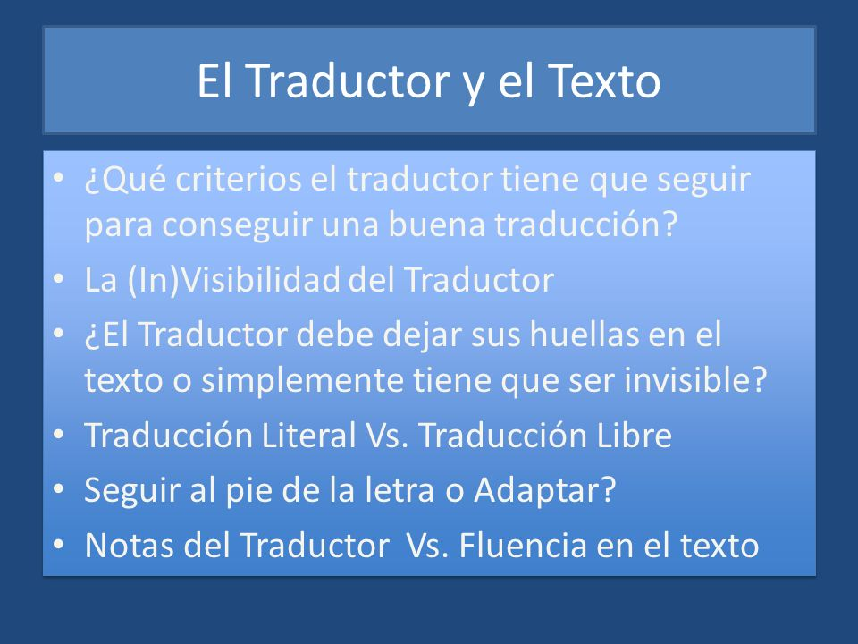 El Traductor y el Texto ¿Qué criterios el traductor tiene que seguir para conseguir una buena traducción