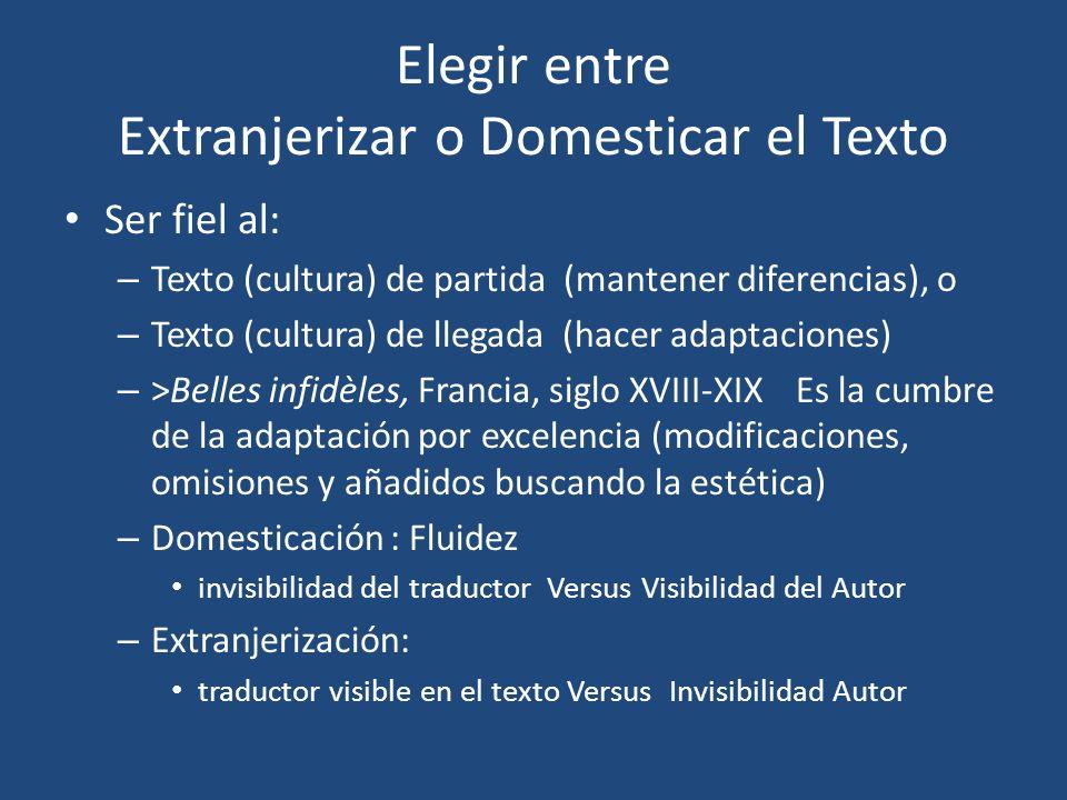 Elegir entre Extranjerizar o Domesticar el Texto