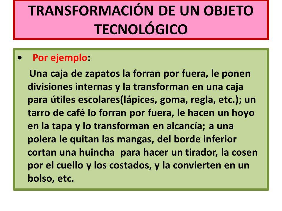TRANSFORMACIÓN DE UN OBJETO TECNOLÓGICO