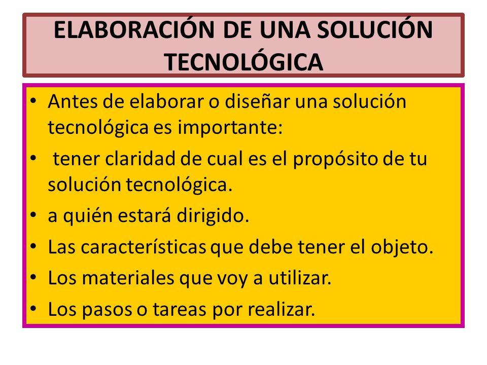 ELABORACIÓN DE UNA SOLUCIÓN TECNOLÓGICA